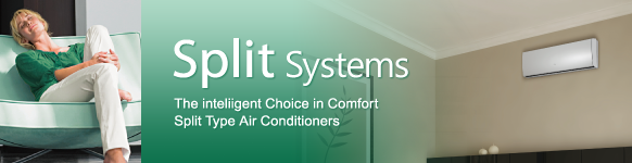 The inteliigent Choice in Comfort. Split Type Air Conditioners.