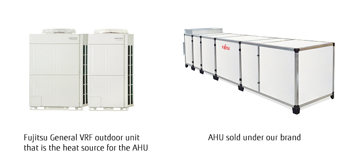 Fujitsu General VRF outdoor unit  that is the heat source for the AHU,AHU sold under our brand