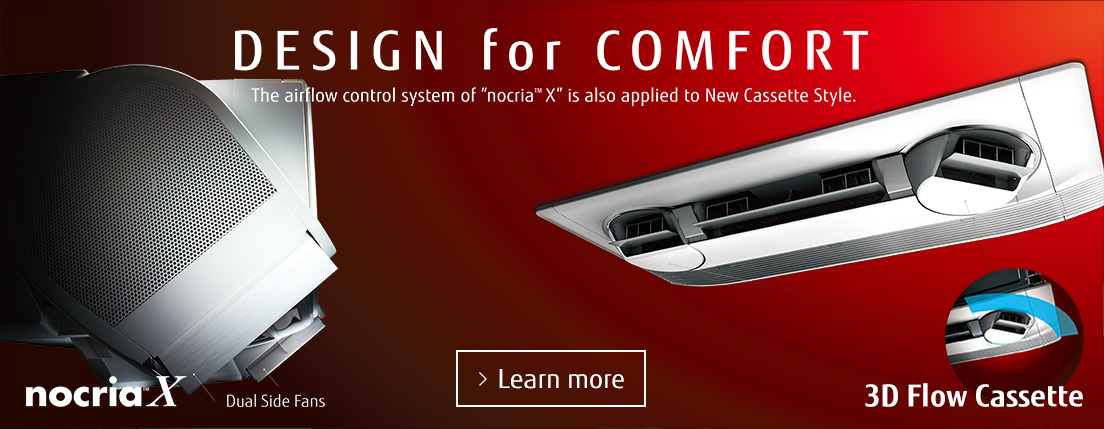DESIGN for COMFORT. nocria™ X and 3D Flow Cassette air conditioning systems!
