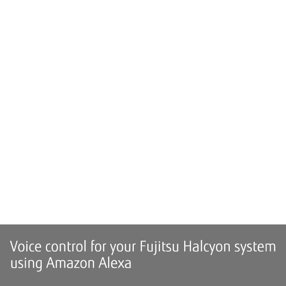 Voice control for your Fujitsu Halcyon system using Amazon Echo
